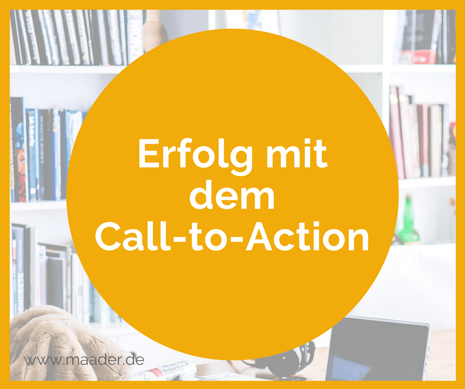 Erfolg mit dem Call-to-Action (CTA)